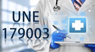 UNE 179001 hacia la Seguridad en la Atención Sanitaria