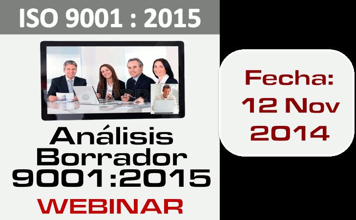 ISO 9001: 2015 WEBINAR ON LINE 12 Noviembre 2014